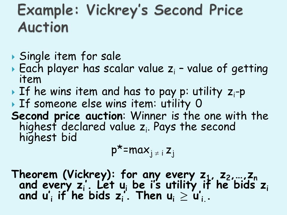 Example: Vickrey's Second Price Auction
