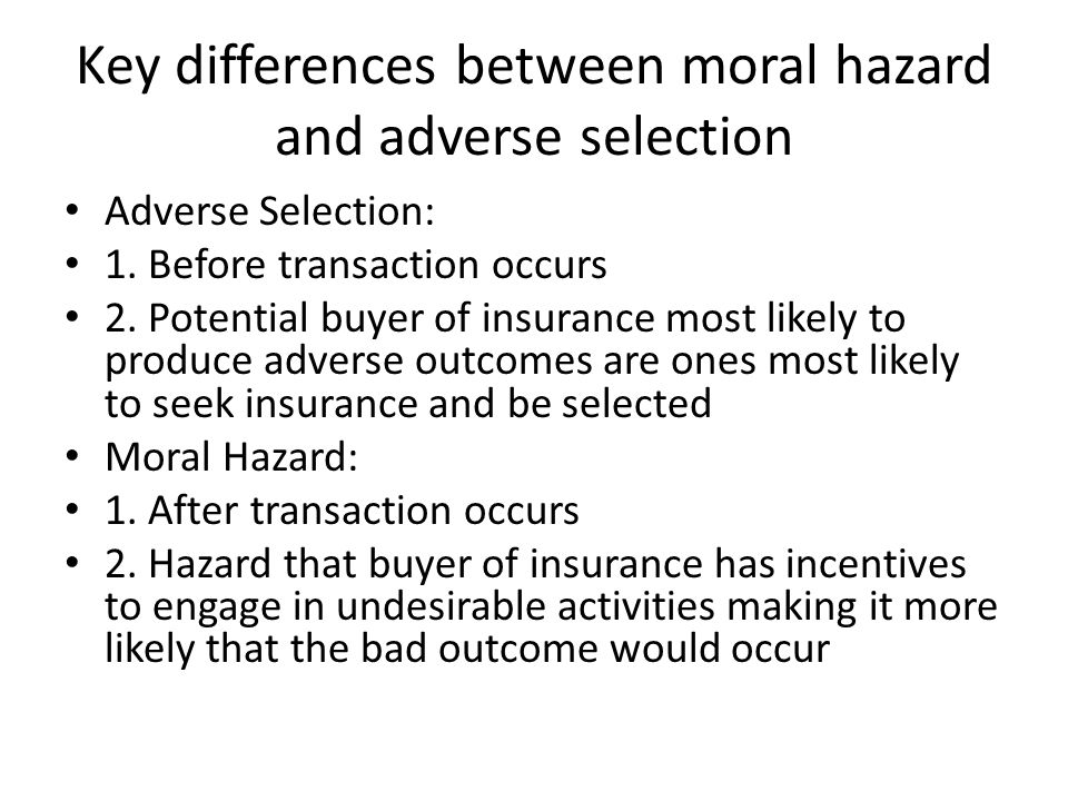 Key differences between moral hazard and adverse selection