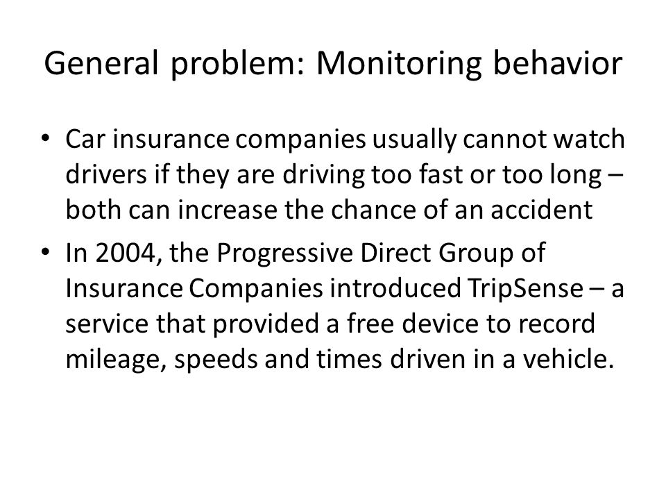General problem: Monitoring behavior
