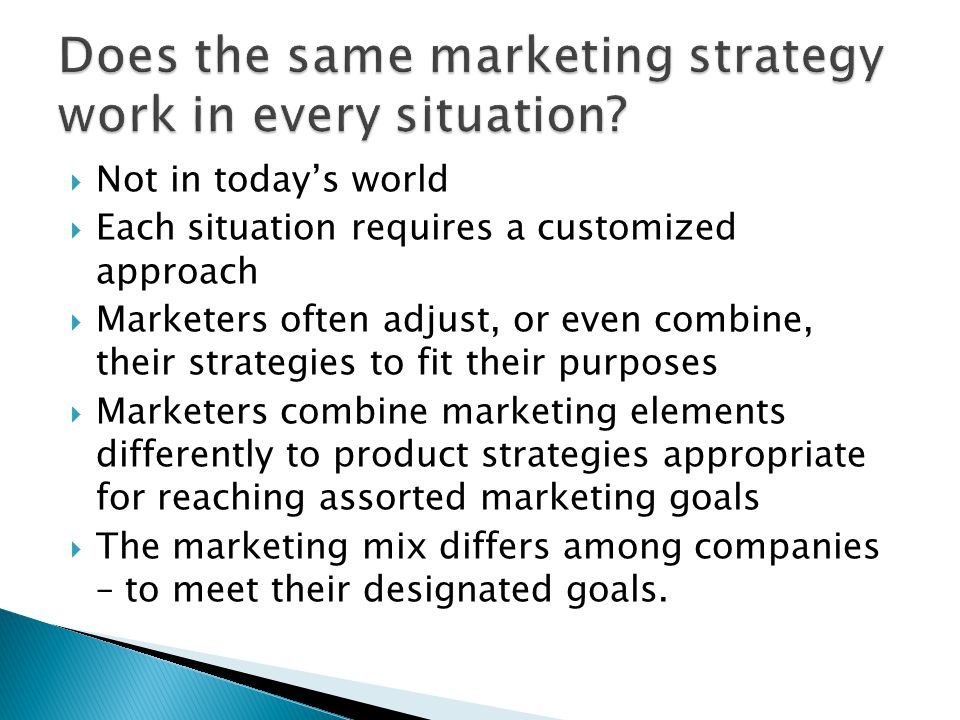 Does the same marketing strategy work in every situation