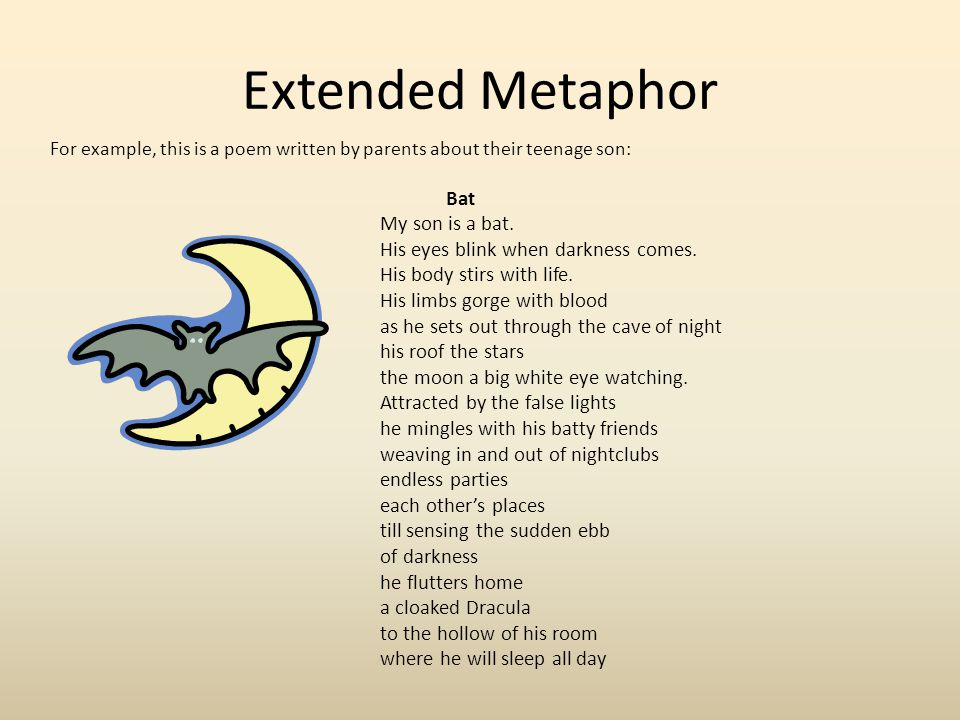 Extended Metaphor Bat My son is a bat.