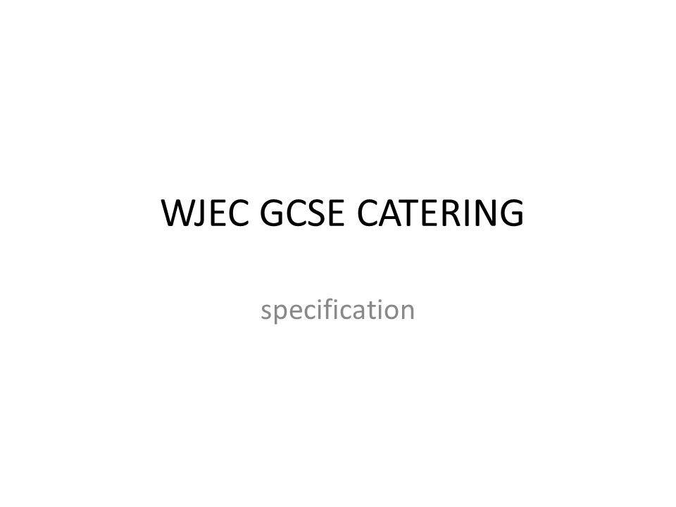 WJEC GCSE CATERING specification