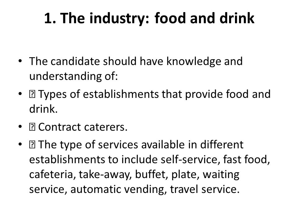 1. The industry: food and drink
