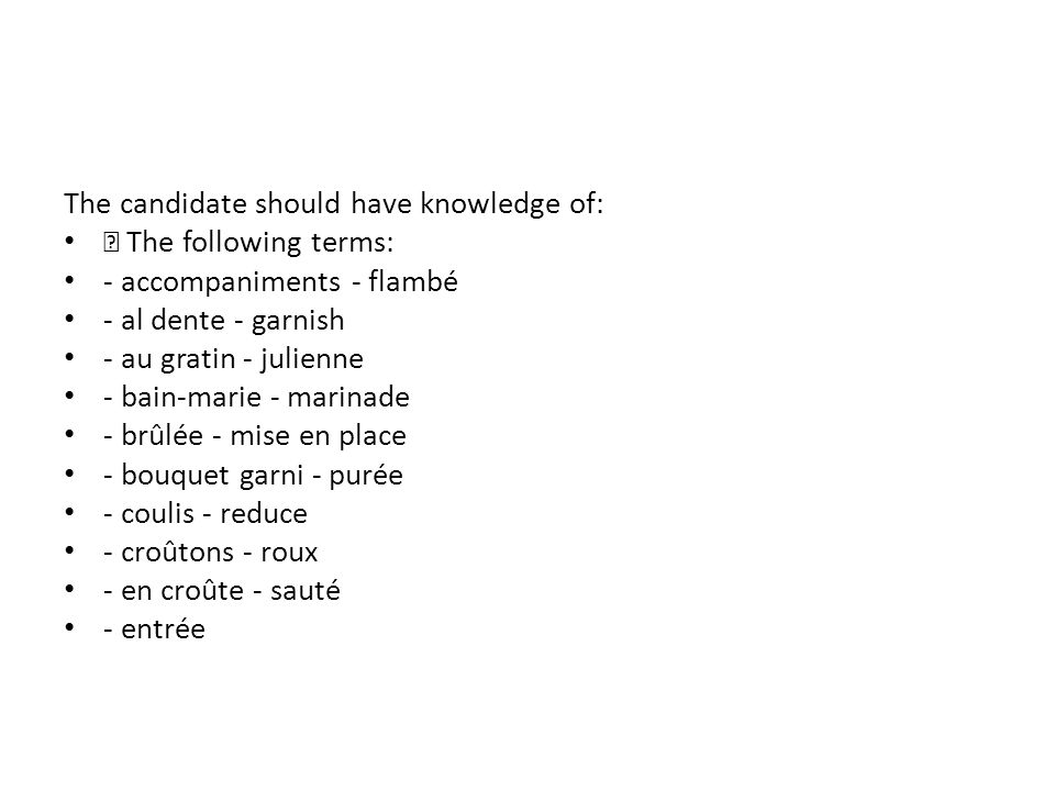 The candidate should have knowledge of: