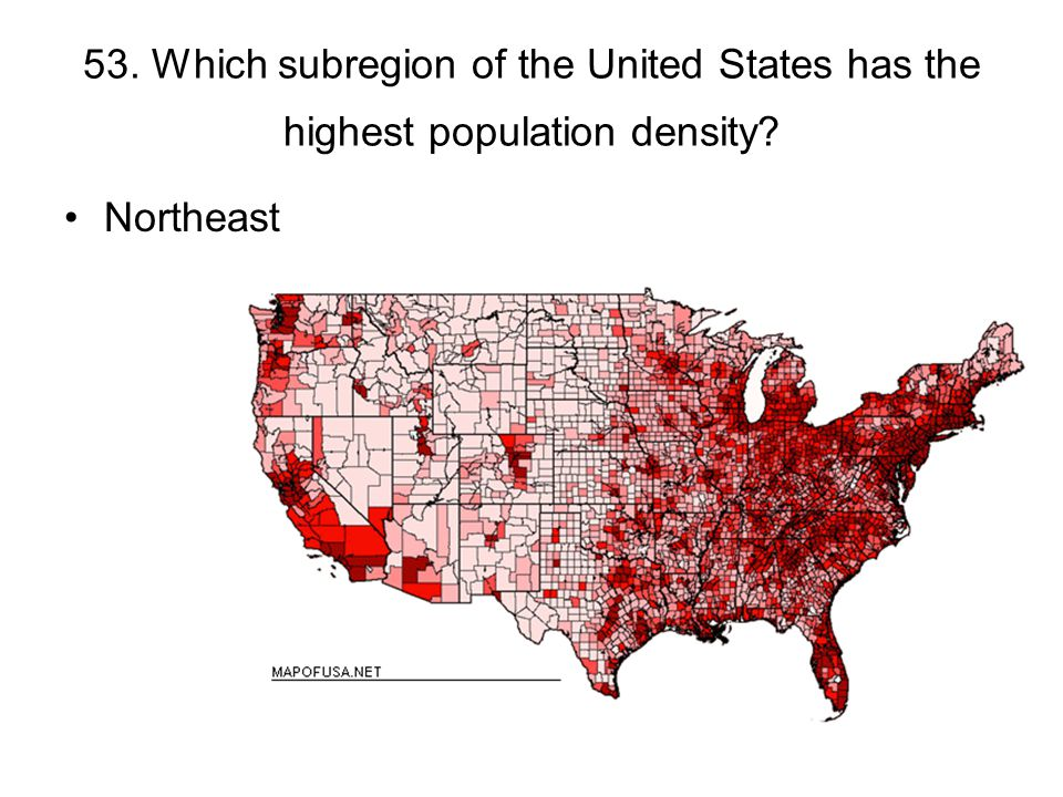 53. Which subregion of the United States has the highest population density