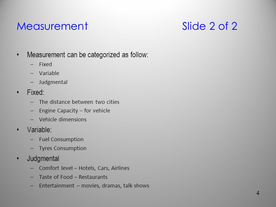 Measurement Slide 2 of 2 Measurement can be categorized as follow: