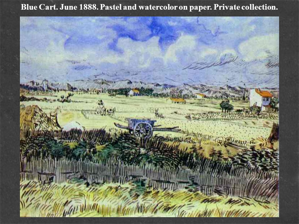 Blue Cart. June 1888. Pastel and watercolor on paper