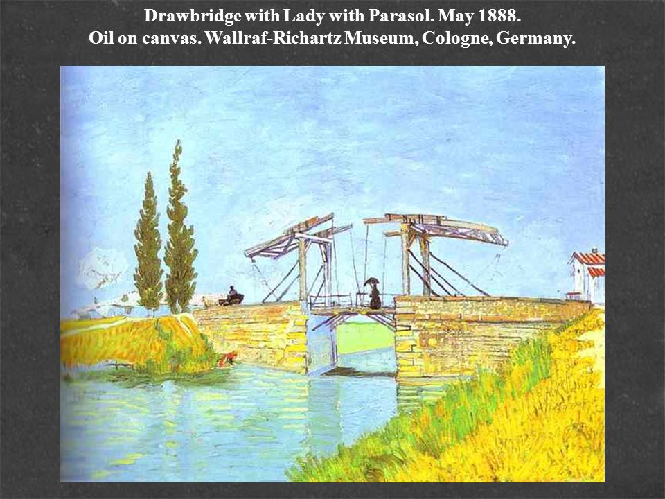 Drawbridge with Lady with Parasol. May 1888. Oil on canvas