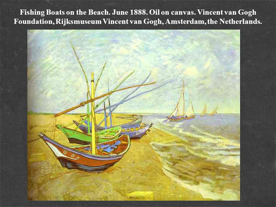 Fishing Boats on the Beach. June 1888. Oil on canvas