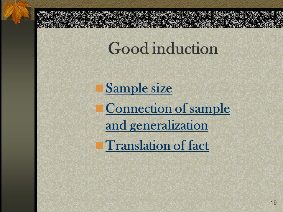 Good induction Sample size Connection of sample and generalization
