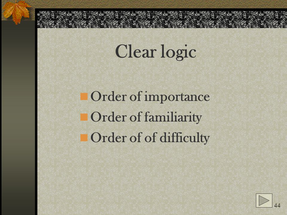 Clear logic Order of importance Order of familiarity