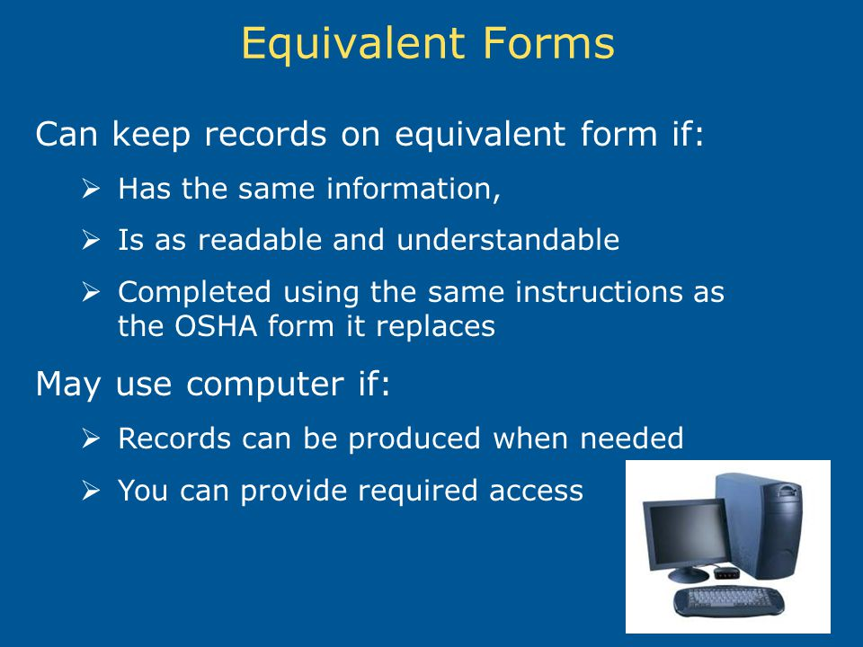 Equivalent Forms Can keep records on equivalent form if: