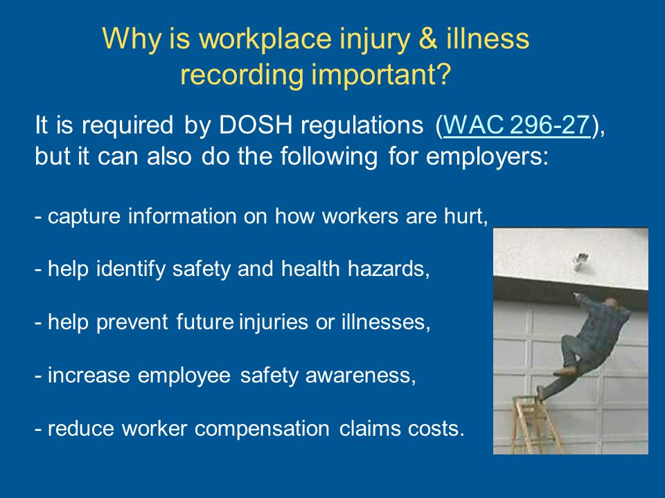 Why is workplace injury & illness recording important