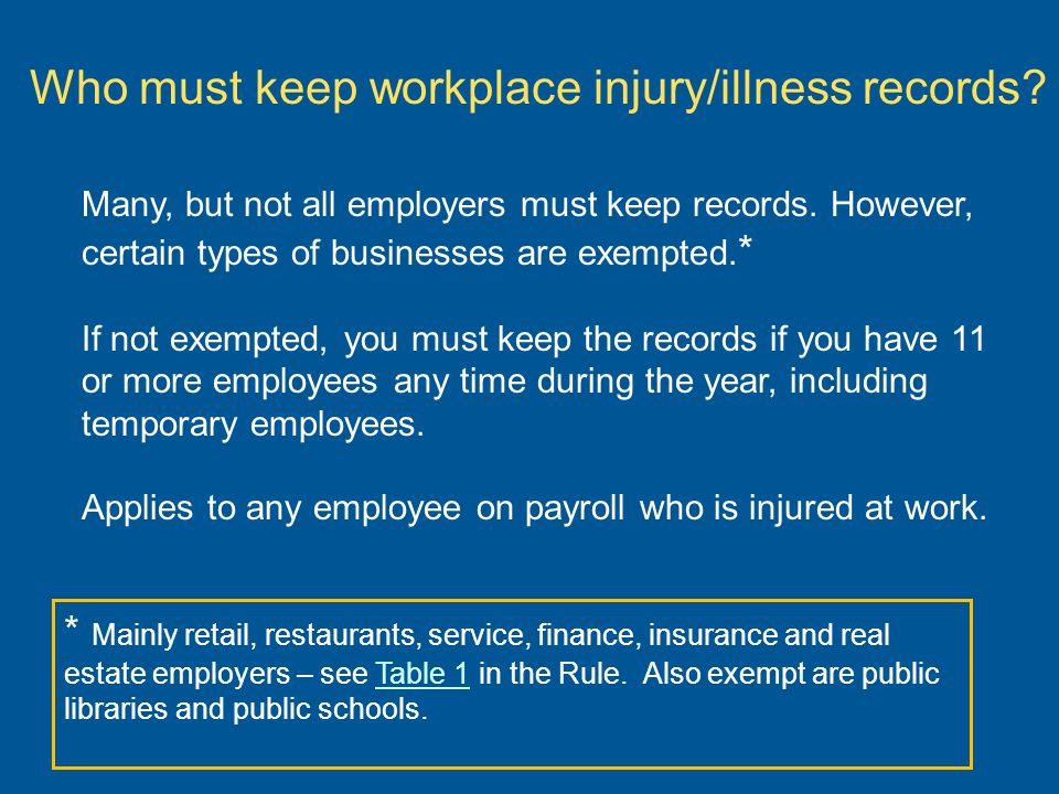 Who must keep workplace injury/illness records