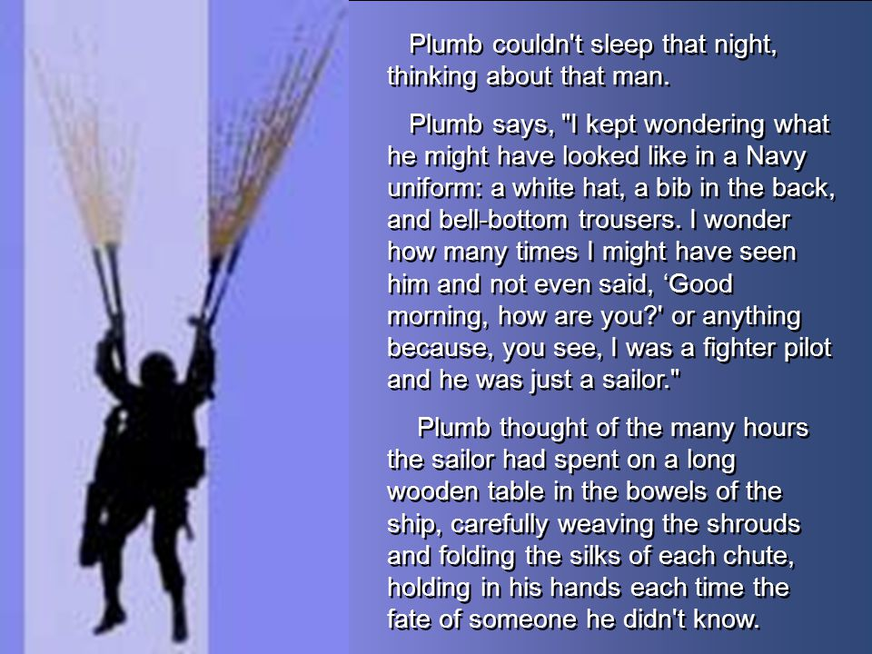 Plumb couldn t sleep that night, thinking about that man.