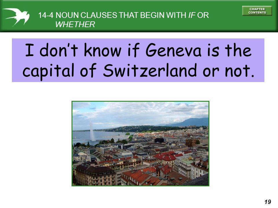 I don't know if Geneva is the capital of Switzerland or not.