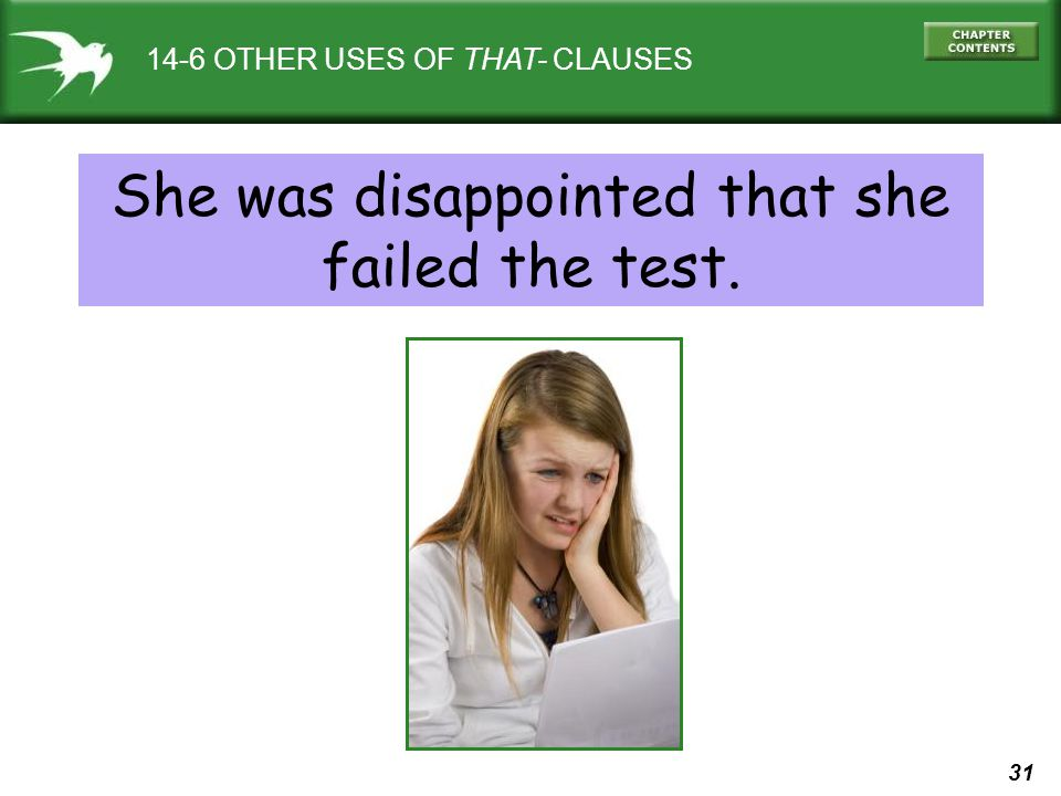 She was disappointed that she failed the test.