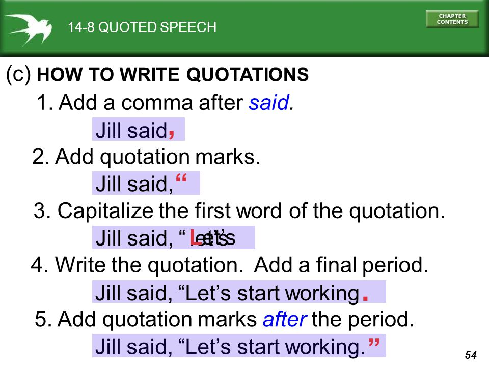 , . (c) HOW TO WRITE QUOTATIONS 1. Add a comma after said.