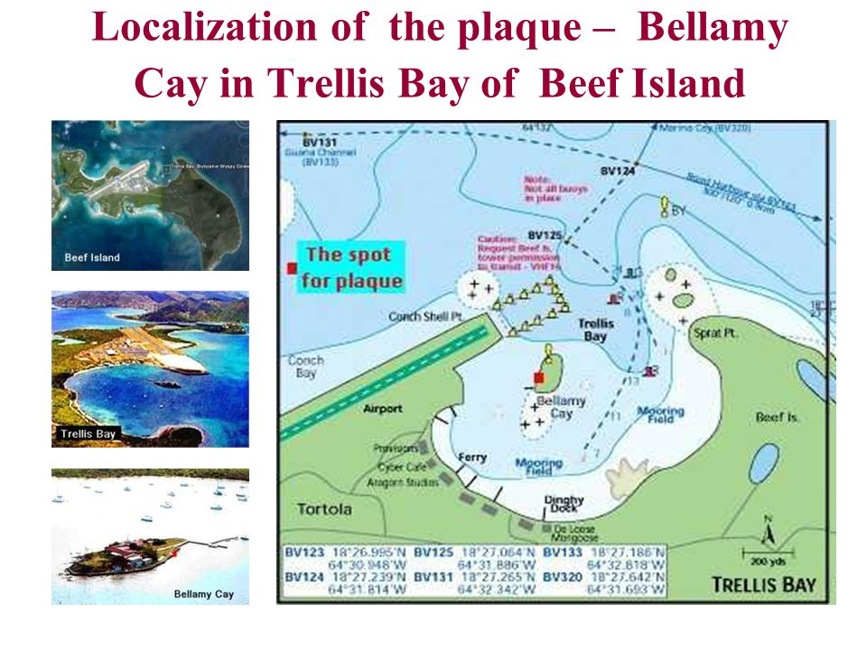 Localization of the plaque – Bellamy Cay in Trellis Bay of Beef Island