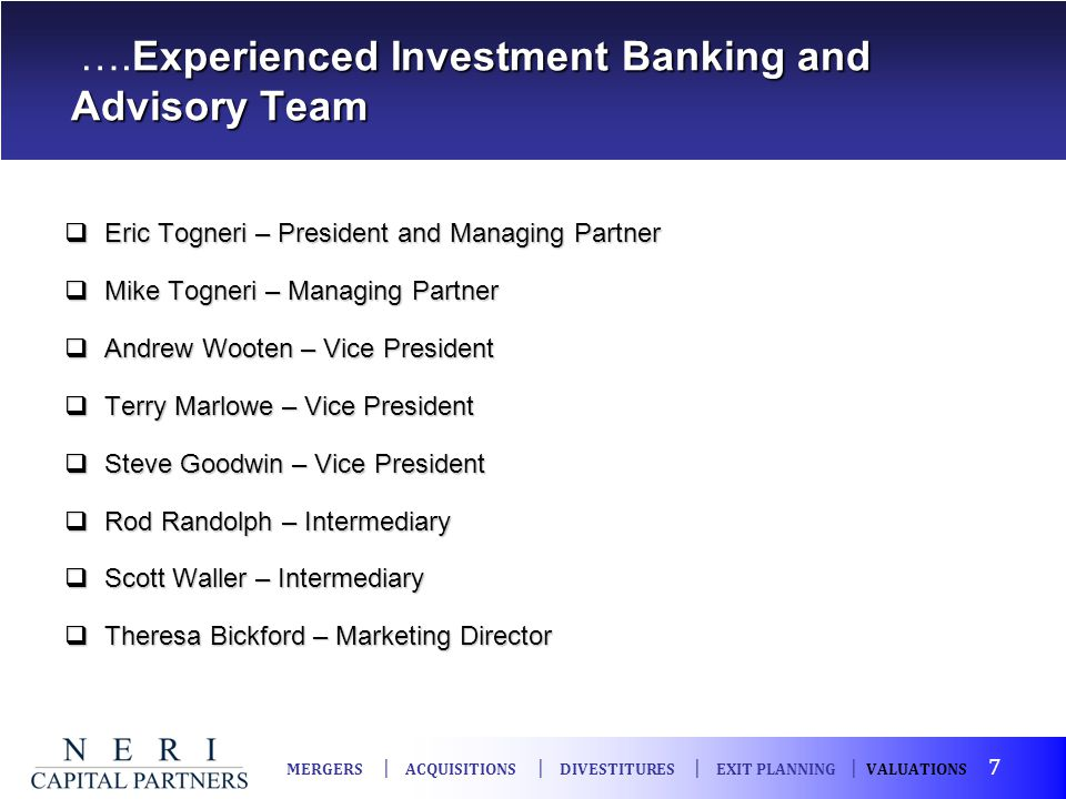 ….Experienced Investment Banking and Advisory Team