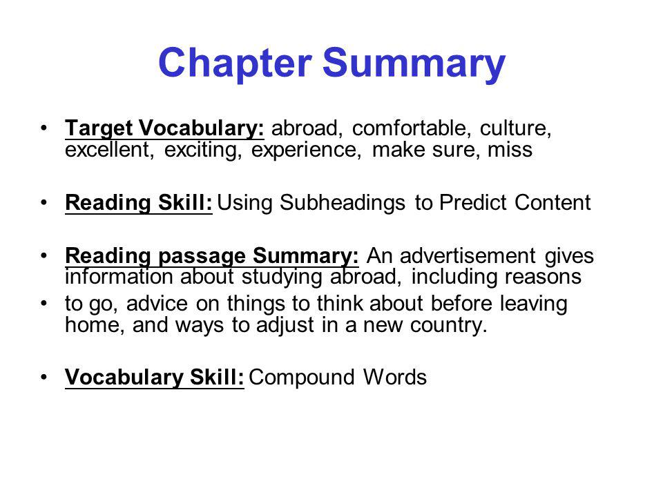 Chapter Summary Target Vocabulary: abroad, comfortable, culture, excellent, exciting, experience, make sure, miss.