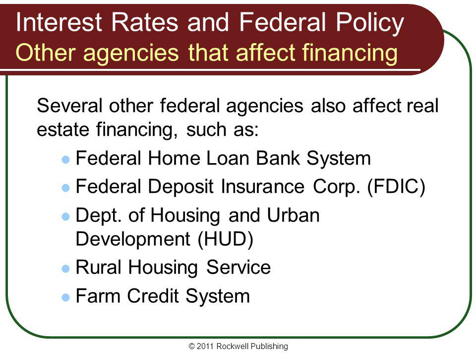 Interest Rates and Federal Policy Other agencies that affect financing