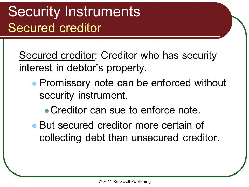 Security Instruments Secured creditor