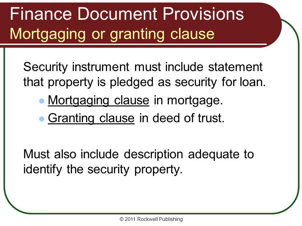 Finance Document Provisions Mortgaging or granting clause
