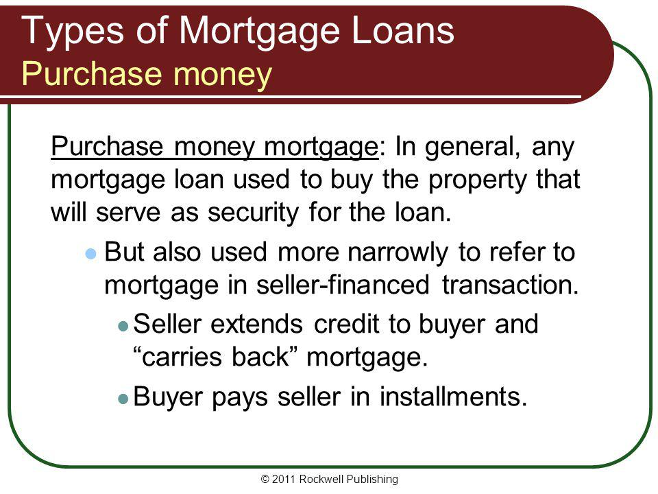 Types of Mortgage Loans Purchase money