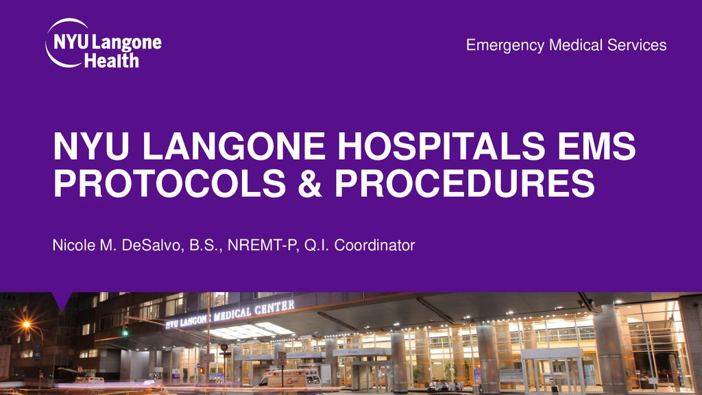 NYU Langone hospitals ems protocols & procedures - ppt download