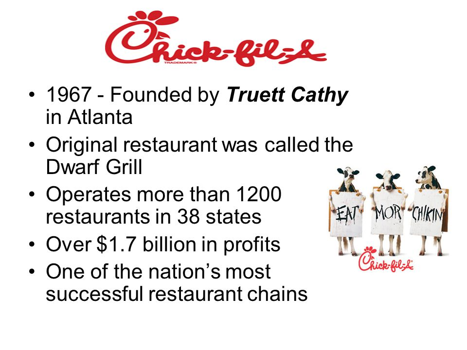 1967 - Founded by Truett Cathy in Atlanta