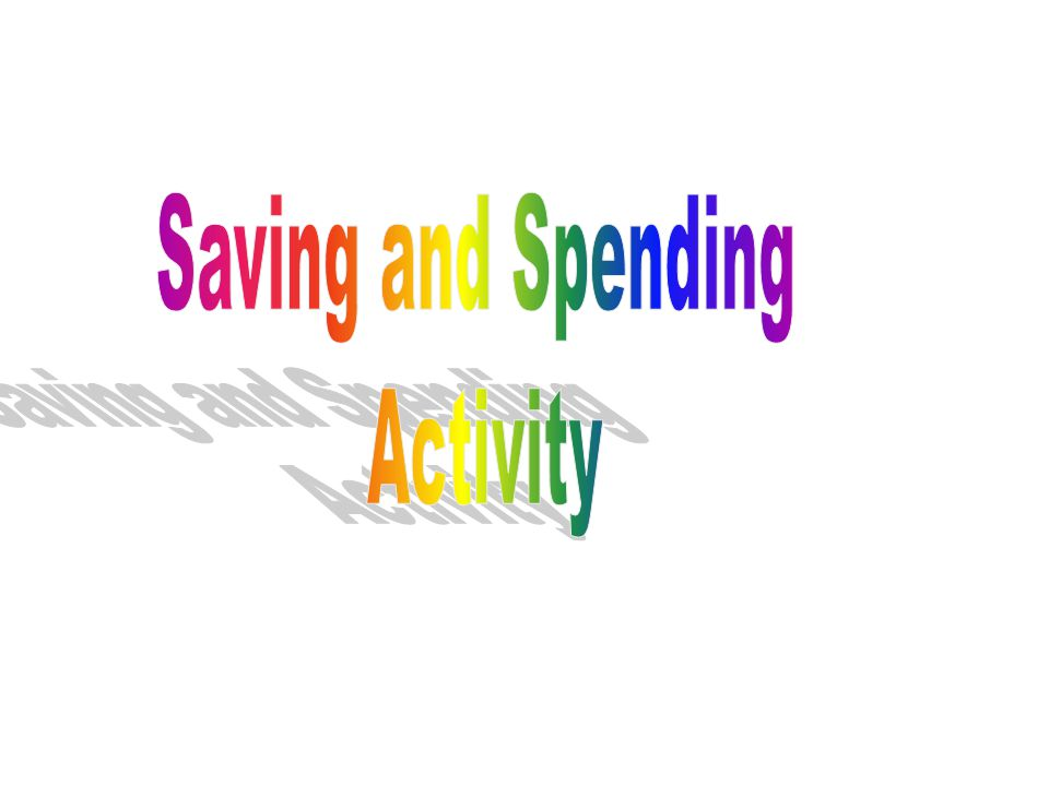 Saving and Spending Activity
