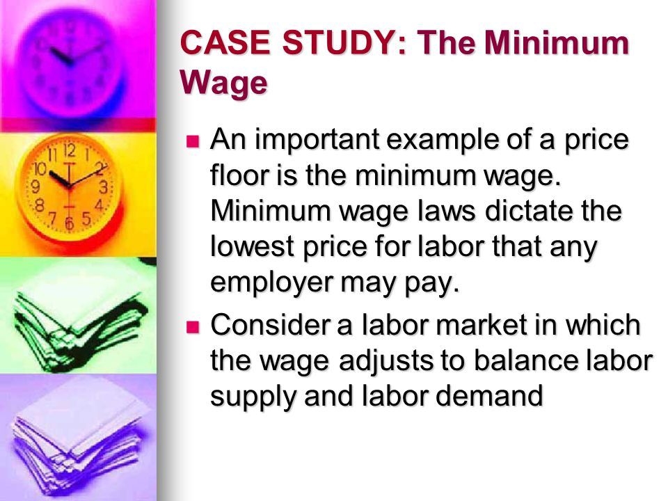 CASE STUDY: The Minimum Wage