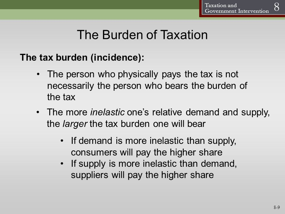The Burden of Taxation The tax burden (incidence):