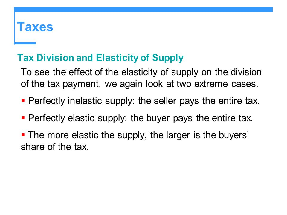Taxes Tax Division and Elasticity of Supply