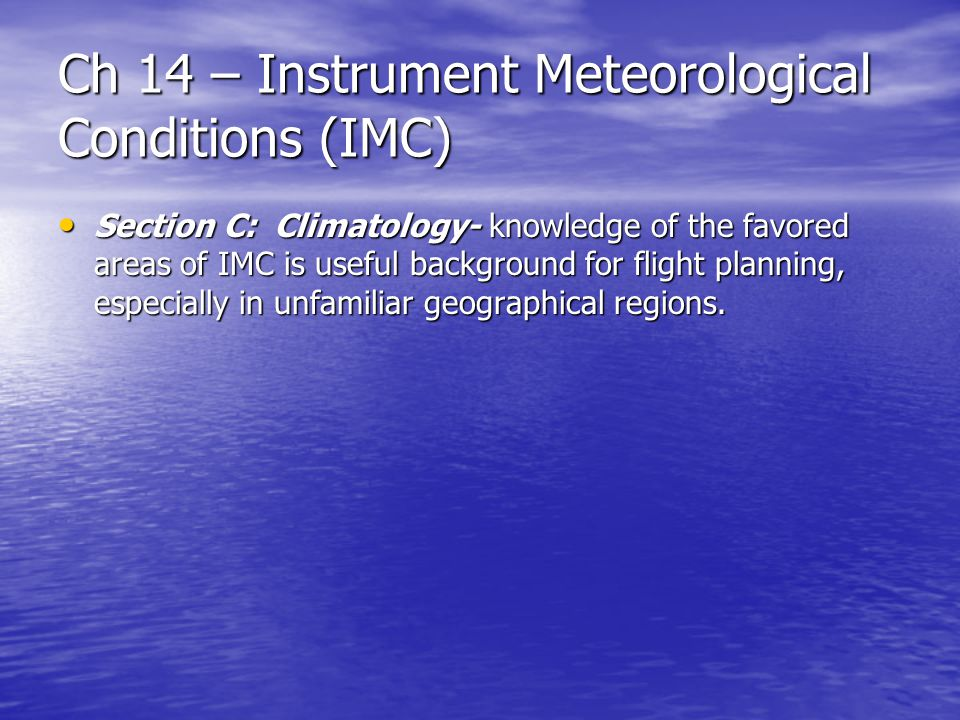 Ch 14 – Instrument Meteorological Conditions (IMC)