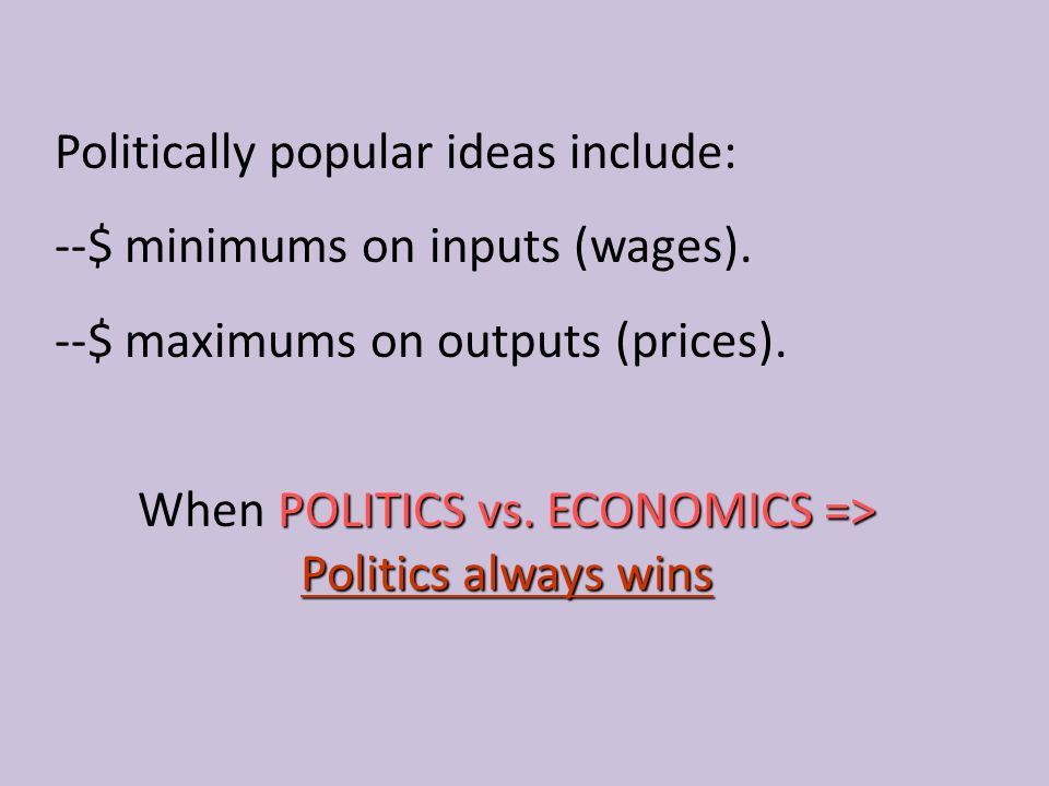 When POLITICS vs. ECONOMICS => Politics always wins