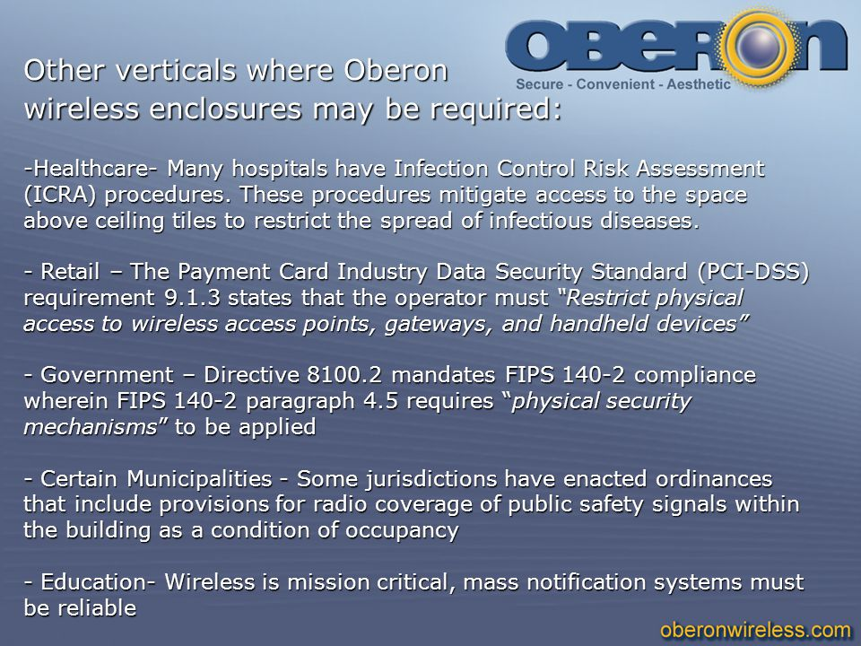 Other verticals where Oberon wireless enclosures may be required: