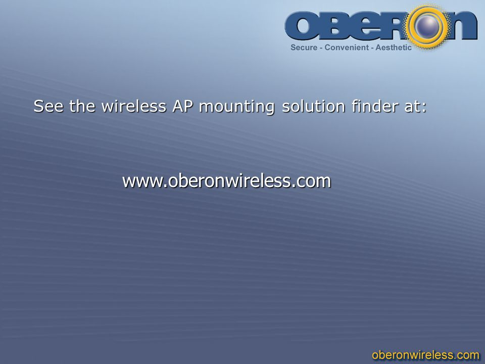 See the wireless AP mounting solution finder at: