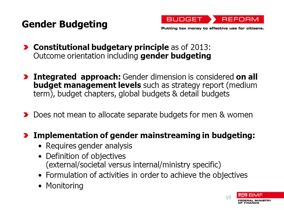 Gender Budgeting Constitutional budgetary principle as of 2013: Outcome orientation including gender budgeting.