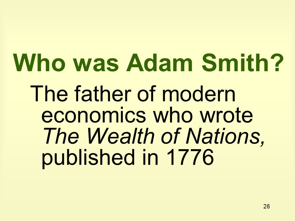 Who was Adam Smith.