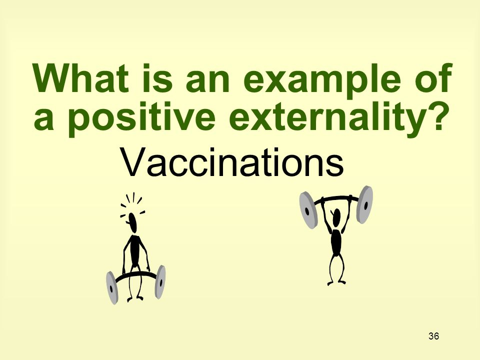 What is an example of a positive externality