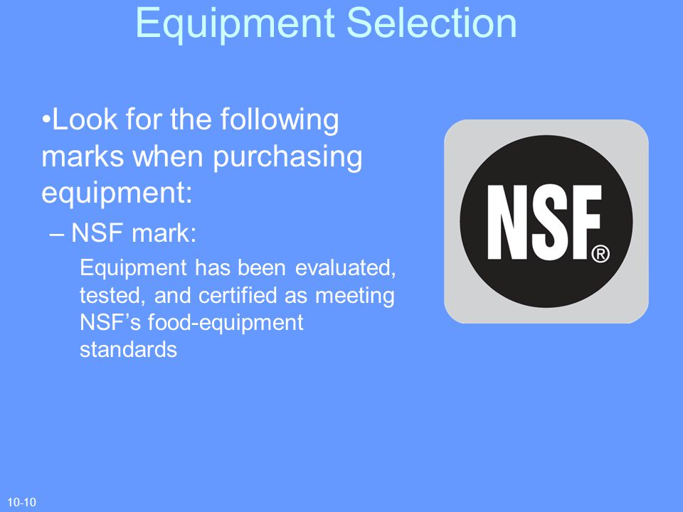 Equipment Selection Look for the following marks when purchasing equipment: NSF mark: