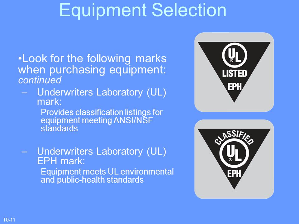 Equipment Selection Look for the following marks when purchasing equipment: continued. Underwriters Laboratory (UL) mark: