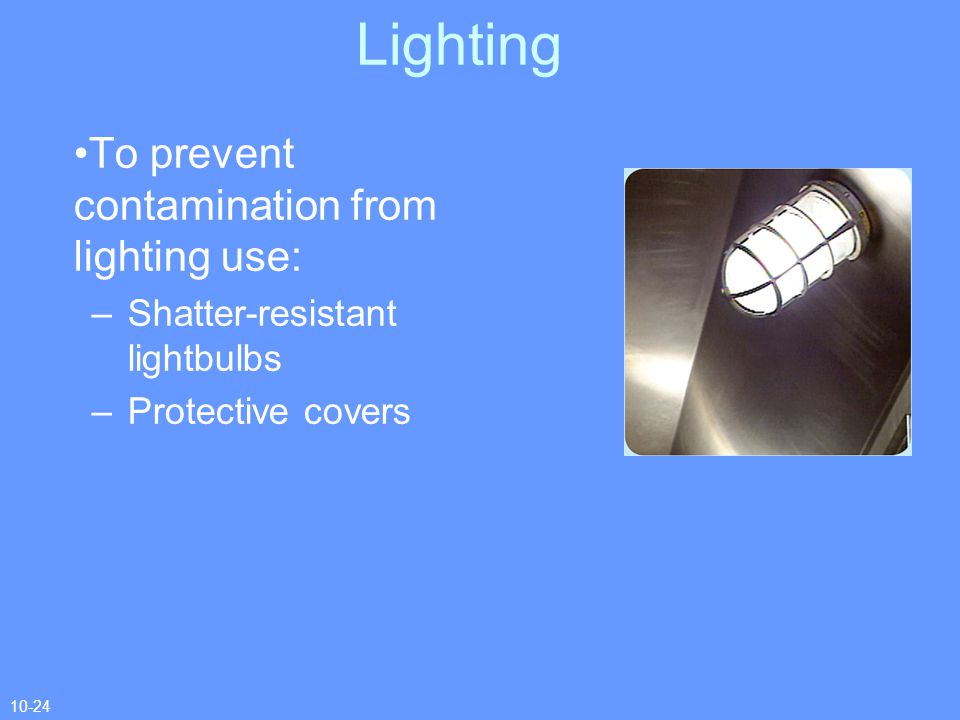 Lighting To prevent contamination from lighting use: