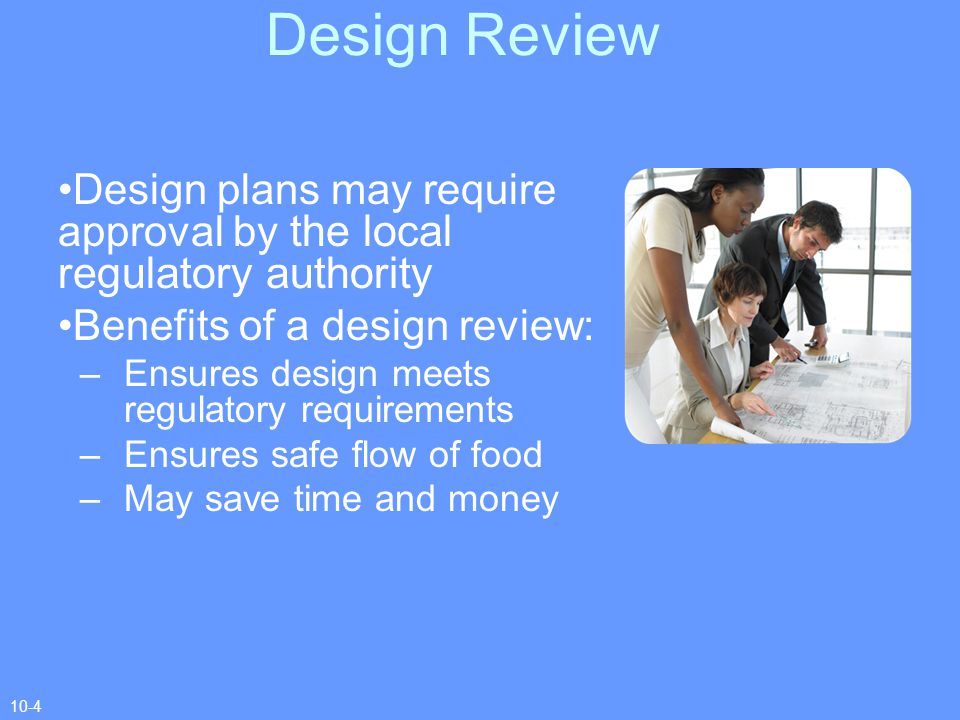 Design Review Design plans may require approval by the local regulatory authority. Benefits of a design review: