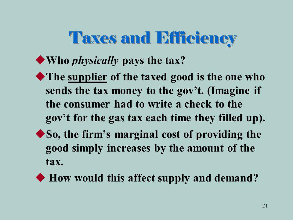 Taxes and Efficiency Who physically pays the tax
