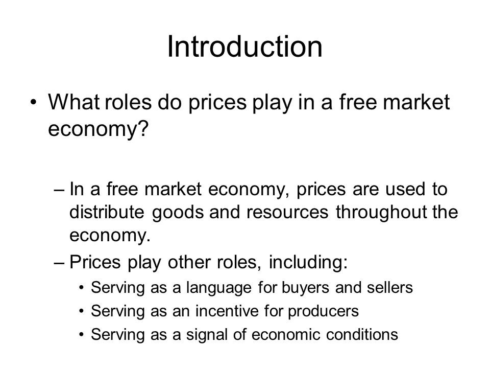 Introduction What roles do prices play in a free market economy