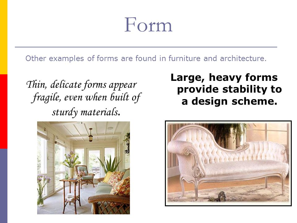 Large, heavy forms provide stability to a design scheme.