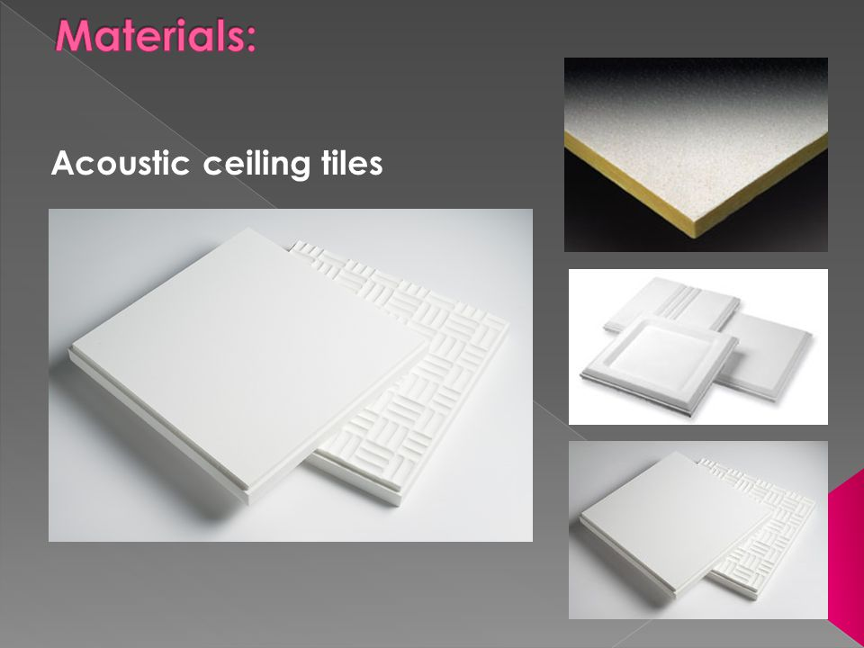 Materials: Acoustic ceiling tiles
